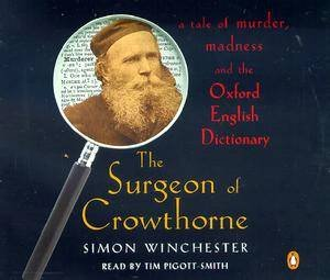 The Surgeon Of Crowthorne - CD by Simon Winchester