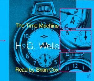 The Time Machine - CD by H G Wells
