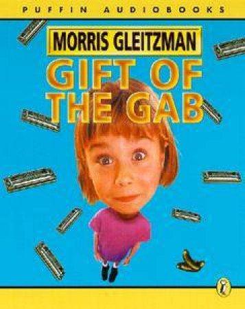 Gift Of The Gab - Cassette by Morris Gleitzman