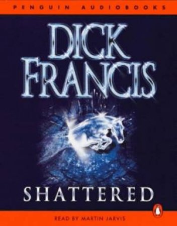Shattered - Cassette by Dick Francis