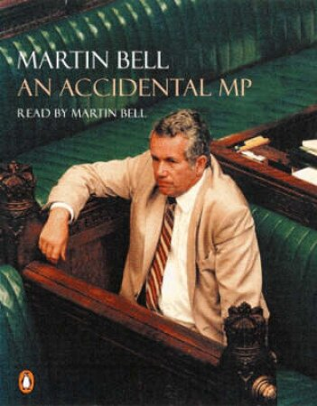 An Accidental MP - Cassette by Martin Bell