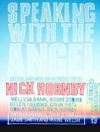 Speaking With The Angel - Cassette by Nick Hornby