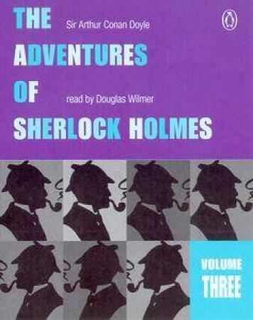 Adventures Of Sherlock Holmes Volume 3 - Cassette by Arthur Conan Doyle