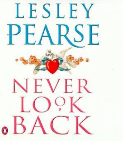 Never Look Back - Cassette by Lesley Pearse