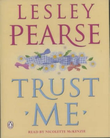 Trust Me - Cassette by Lesley Pearse