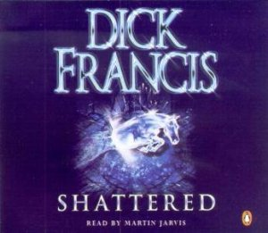 Shattered - CD by Dick Francis