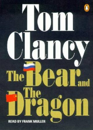 The Bear And The Dragon - Cassette by Tom Clancy