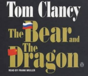 The Bear And The Dragon - CD by Tom Clancy