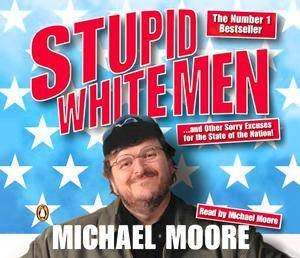 Stupid White Men - CD by Michael Moore