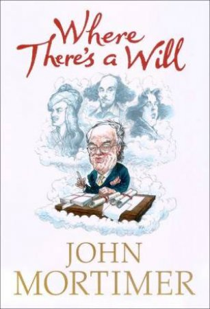 Where There's A Will - Cassette by John Mortimer