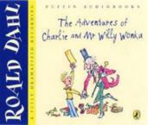 The Adventures Of Charlie And Mr Willy Wonka by Roald Dahl