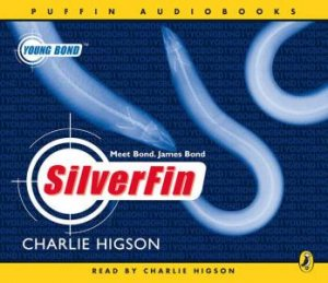Young Bond: Silverfin - CD by Charlie Higson
