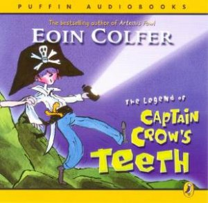 The Legend Of Captain Crow's Teeth - CD by Eoin Colfer