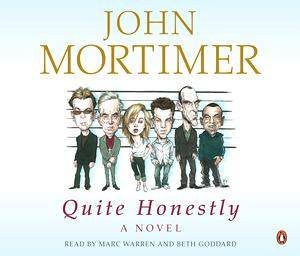 Quite Honestly: A Novel - CD by John Mortimer