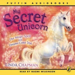 My Secret Unicorn Bindup: The Magic Spell And Dreams Come True by Linda Chapman