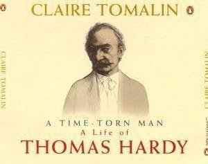 A Time-Torn Man: A Life Of Thomas Hardy by Claire Tomalin