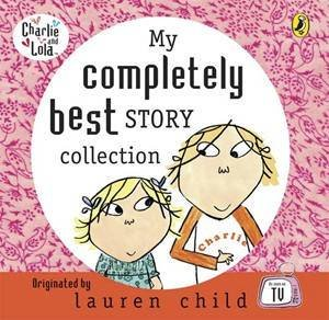 Charlie & Lola: My Completely Best Story Collection CD by Lauren Child