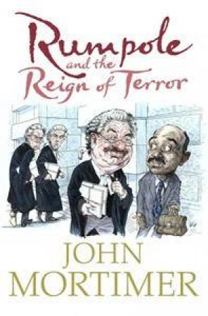 Rumpole & The Reign Of Terror by John Mortimer