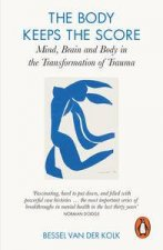 The Body Keeps the Score Mind Brain and Body in the Transformation of Trauma
