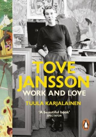 Tove Jansson: Work And Love by Tuula Karjalainen