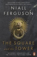 The Square And The Tower Networks Hierarchies And The Struggle For Global Power