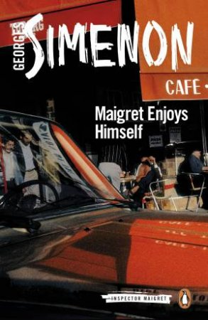 Maigret Enjoys Himself