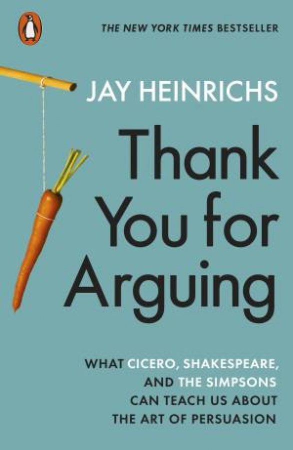 Thank You For Arguing: What Cicero, Shakespeare And The Simpsons Can Teach U ...