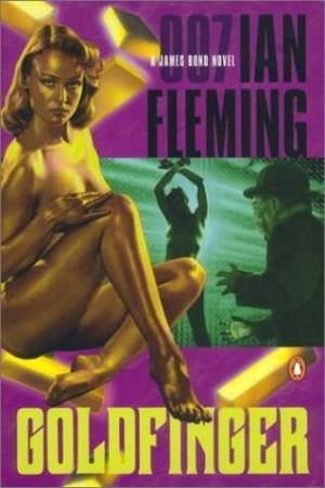 A James Bond 007 Adventure: Goldfinger by Ian Fleming