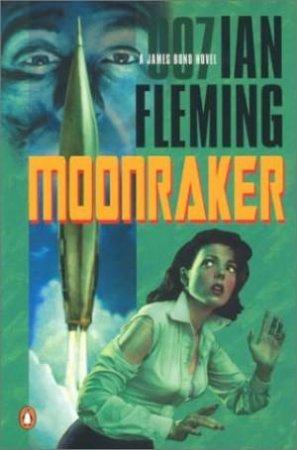 A James Bond 007 Adventure: Moonraker by Ian Fleming