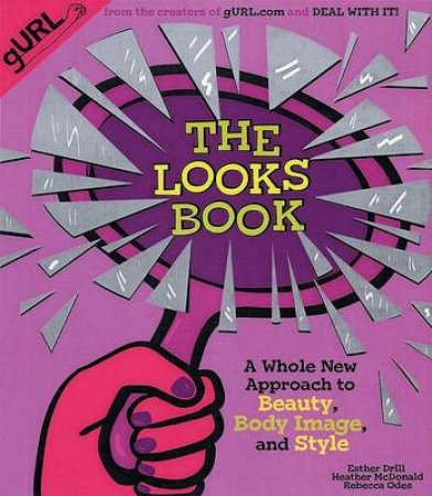 The Looks Book: A Whole New Approach To Beauty, Body Image And Style by Various