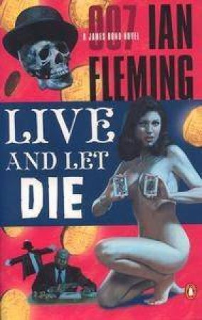 A James Bond 007 Adventure: Live & Let Die by Ian Fleming