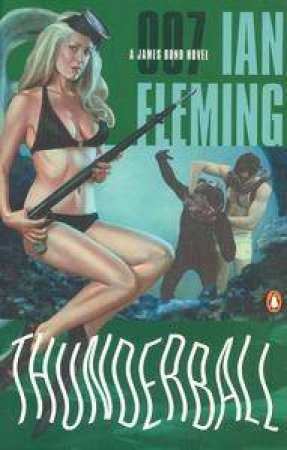 A James Bond 007 Adventure: Thunderball by Ian Fleming