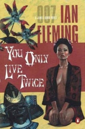 A James Bond 007 Adventure: You Only Live Twice by Ian Fleming