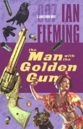A James Bond 007 Adventure: Man With The Golden Gun by Ian Fleming