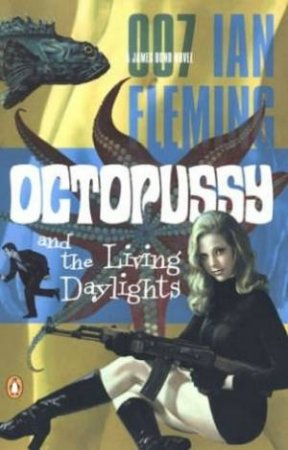 A James Bond 007 Adventure: Octopussy & The Living Daylights by Ian Fleming