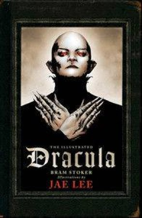 The Illustrated Dracula by Bram Stoker