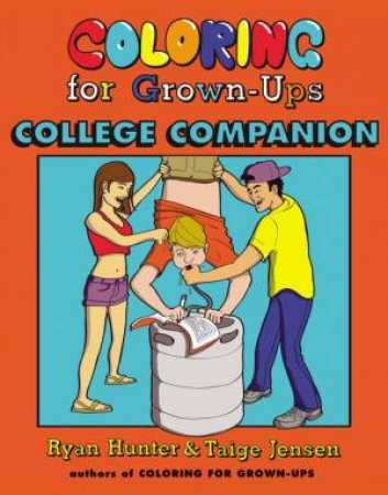 Coloring for Grown-Ups College Companion by Ryan Hunter & Taige Jensen