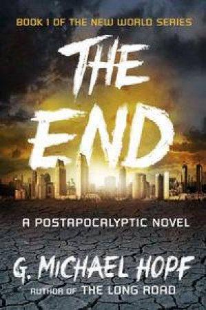 The End by G Michael Hopf