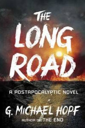 The Long Road by G Michael Hopf