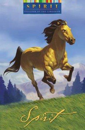 Spirit: Stallion Of The Cimarron by Kathleen Duey