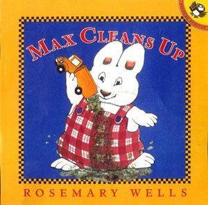 Max & Ruby: Max Cleans Up by Rosemary Wells