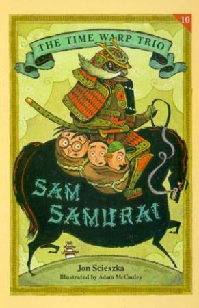 The Time Warp Trio: Sam Samurai by Jon Scieszka