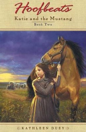 Hoofbeats: Katie And The Mustang Book 2 by Kathleen Duey