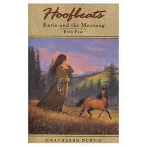 Hoofbeats: Katie & The Mustang Book 4 by Kathleen Duey