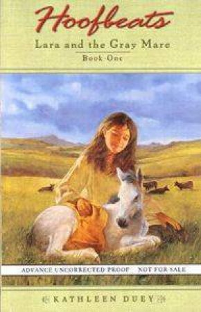 Lara & The Gray Mare by Kathleen Duey