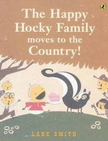 Happy Hocky Family Moves To The Country by Lane Smith