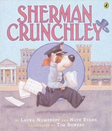 Sherman Crunchley by Laura Numeroff & Nate Evans