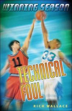 Technical Foul by Rich Wallace