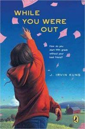 While You Were Out by Judith Irvin Kuns