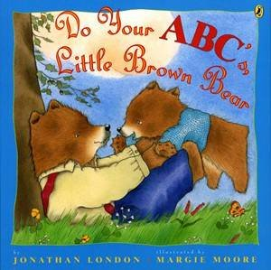 Do Your ABC's, Little Brown Bear by Jonathan London